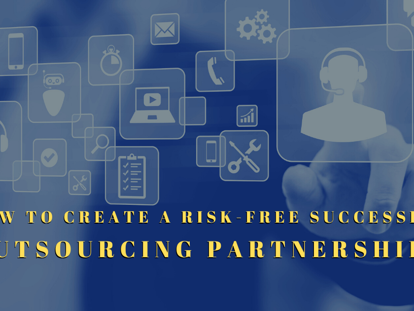 How to Create a Risk-Free Successful Outsourcing Partnership?