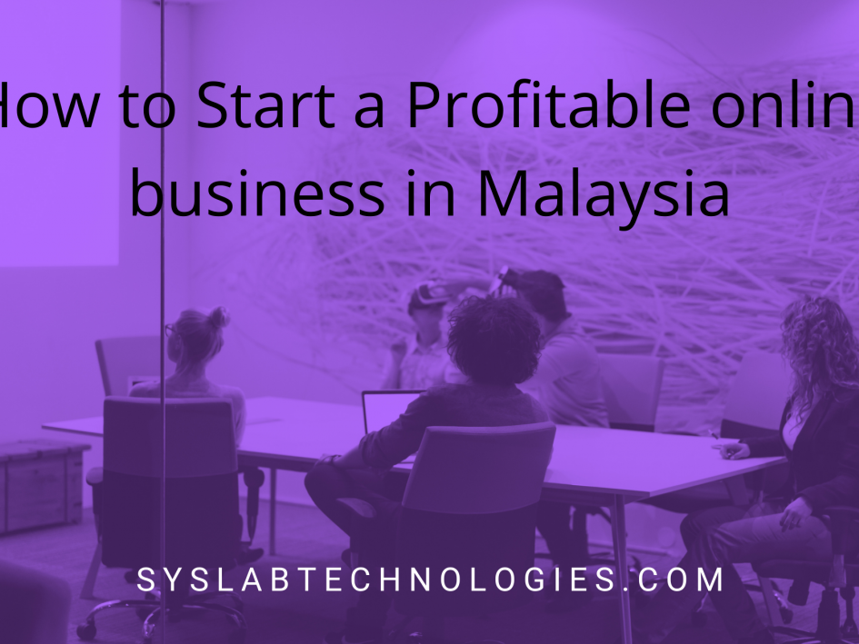 How to Start a Profitable online business in Malaysia